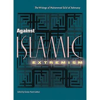 Mot islamisk extremism - Muhammad Said Al-Ashmawys skrifter -