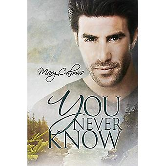 You Never Know by Mary Calmes - 9781640800458 Book