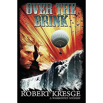 Over the Brink by Robert Kresge - 9781684192953 Book