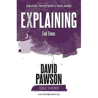 EXPLAINING End Times by David Pawson - 9781911173465 Book