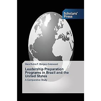 Leadership Preparation Programs in Brazil and the United States by Bo