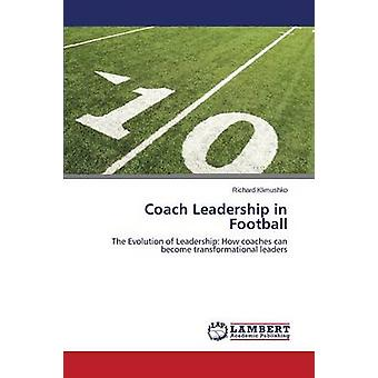 Coach Leadership in Football by Klimushko Richard - 9783659554698 Book