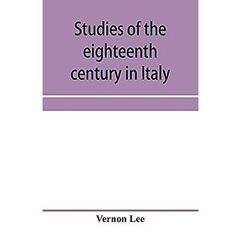 Studies of the eighteenth century in Italy by Vernon Lee - 9789353958