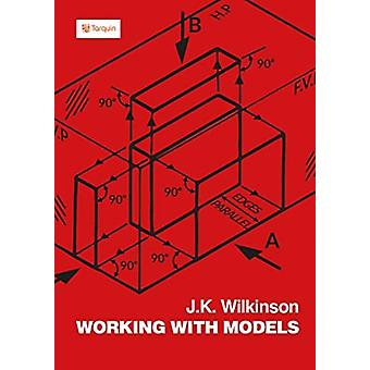 Working with Models by James K Wilkinson