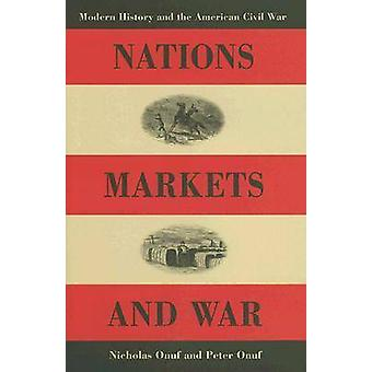 Nations Markets and War by Nicholas OnufPeter S. Onuf
