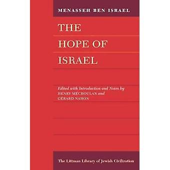 The Hope of Israel by Menasseh Ben Israel & Volume editor Henry Mechoulan & Volume editor Gerard Nahon