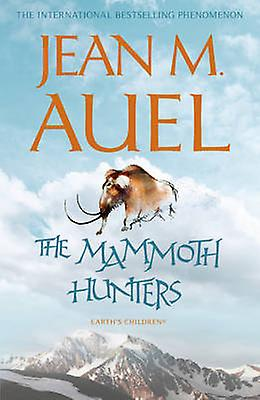Mammoth Hunters by Jean M Auel