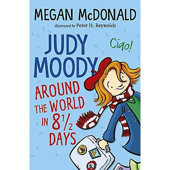 Judy Moody Around the World in 8 12 Days by Megan McDonald & Illustrated by Peter H Reynolds