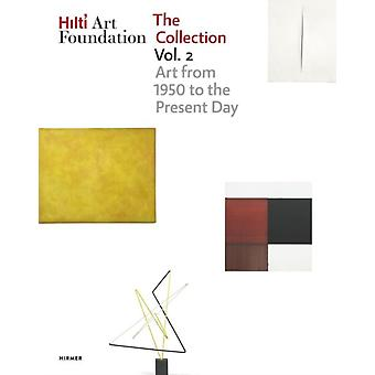 Hilti Art Foundation. The Collection. Vol. II by Edited by Hilti Art Foundation