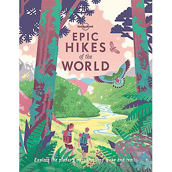 Epic Hikes of the World 1 Lonely Planet