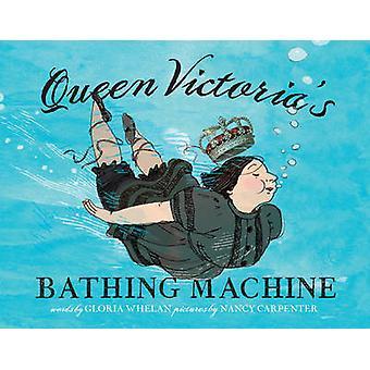Macchina di balneazione della Regina Vittoria da Gloria Whelan - Nancy Carpenter-