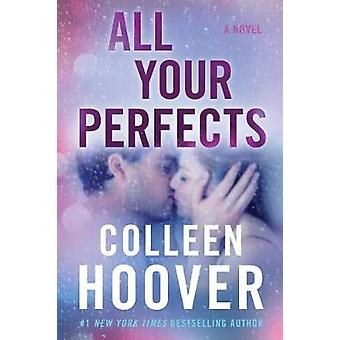 All Your Perfects - A Novel by Colleen Hoover - 9781501193323 Book