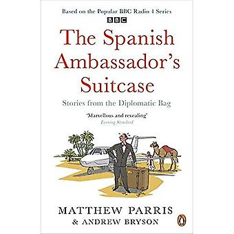 VALISE de l'ambassadeur espagnol: histoires de la valise diplomatique