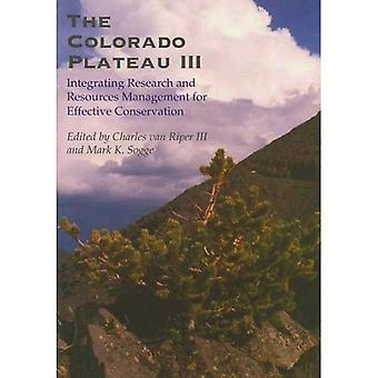 The Colorado Plateau III: Integrating Research and Resources Management for Effective Conservation