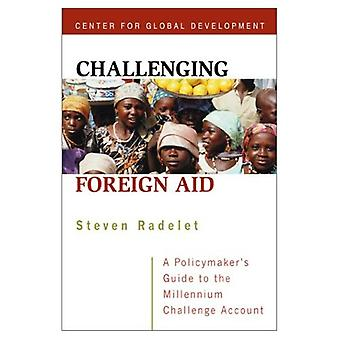 Challenging Foreign Aid: A Policymaker's Guide to the Millenium Challenge Account