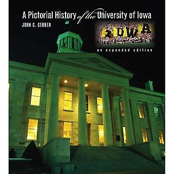 Pictorial History of the University of Iowa An Expanded Edition