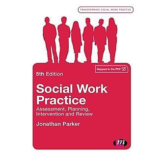 Praxis der sozialen Arbeit: Bewertung, Planung, Intervention und Überprüfung