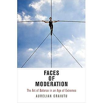 Gesichter der Moderation: die Kunst der Balance in ein Zeitalter der extreme (Haney Foundation Series)