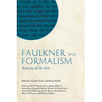 Faulkner and Formalism: Returns of the Text (Faulkner and Yoknapatawpha Series)
