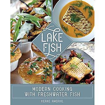 Lake Fish: Modern Cooking with Freshwater Fish