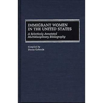 As mulheres imigrantes nos Estados Unidos A seletivamente anotado bibliografia multidisciplinar por Gabaccia & R. Donna