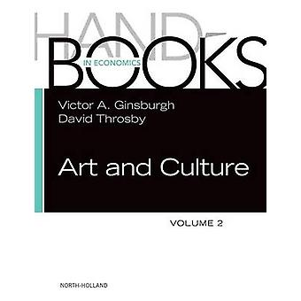 Handbook of the Economics of Art and Culture by Victor A Ginsburgh