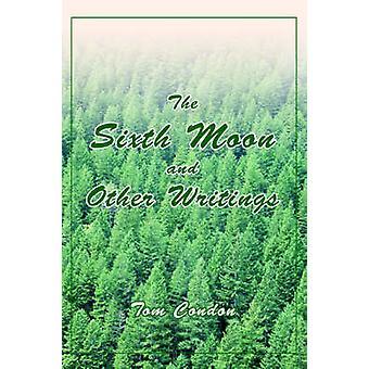 De zesde maan en andere geschriften door Condon & Tom