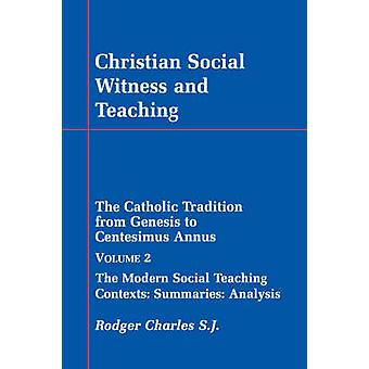 Christian Social Witness and Teaching Vol II by Charles & Rodger