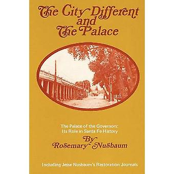 The City Different and the Palace by Nusbaum & Rosemary & L.