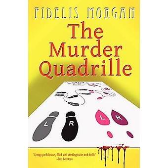 The Murder Quadrille by Morgan & Fidelis