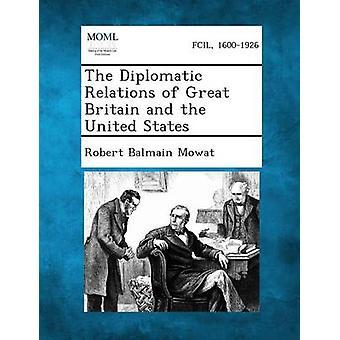 العلاقات الدبلوماسية لبريطانيا العظمى والولايات المتحدة عن طريق المن Mowat روبرت آند