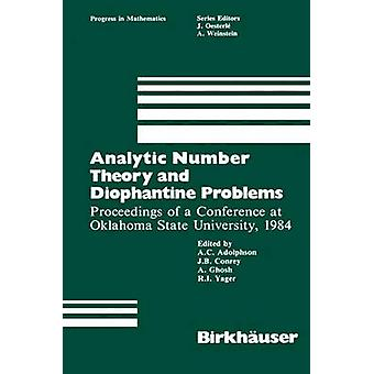 Analytic Number Theory and Diophantine Problems  Proceedings of a Conference at Oklahoma State University 1984 by Adolphson & A.C.