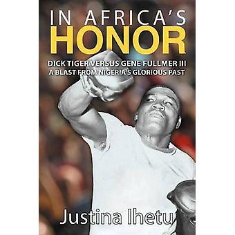 I Afrikas ära Dick Tiger kontra Gene Fullmer IIIA Blast från Nigerias ärorika förflutna av Ihetu & Justina