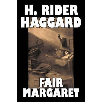 Fair Margaret by H. Rider Haggard Fiction Fantasy Historical Action  Adventure Fairy Tales Folk Tales Legends  Mythology by Haggard & H. Rider