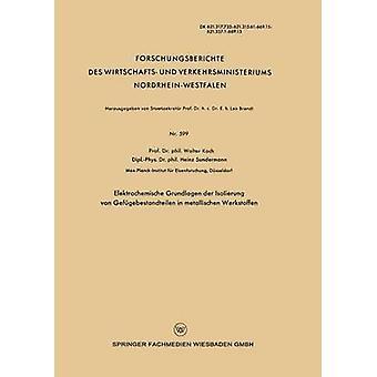 Elektrochemische Grundlagen der Isolierung von Gefgebestandteilen in metallischen Werkstoffen da Koch & Walter