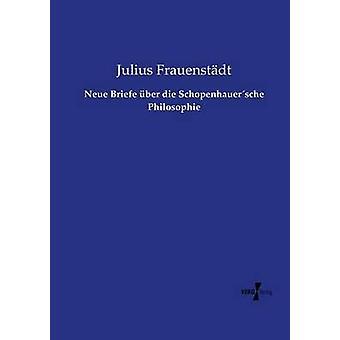 Neue Briefe ber dø Schopenhauersche Philosophie av Frauenstdt & Julius