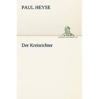 Der Kreisrichter av Heyse & Paul