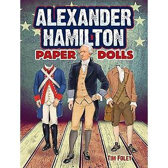 Alexander Hamilton Paper Dolls by Tim Foley - 9780486818948 Book
