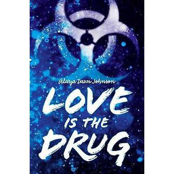 Love Is the Drug by Alaya Dawn Johnson - 9780545417815 Book