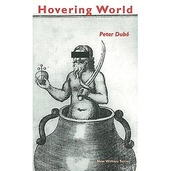 Hovering World by Peter Dube - 9780919688612 Book