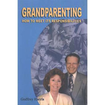 Grandparenting - How to Meet Its Responsibilities by Godfrey Harris -