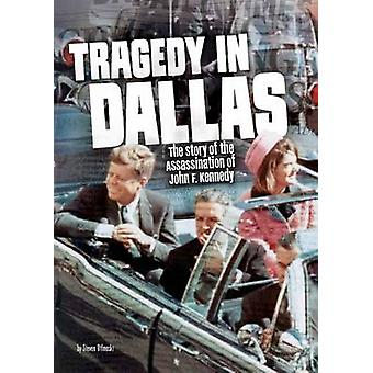 Tragedy in Dallas - The Story of the Assassination of John F. Kennedy