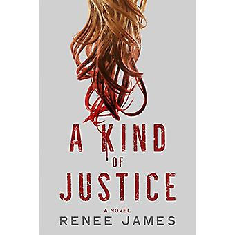 A Kind of Justice by Renee James - 9781608092659 Book