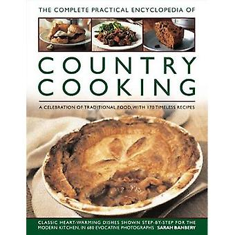 Country Cooking - The Complete Practical Encyclopedia of - A celebrati