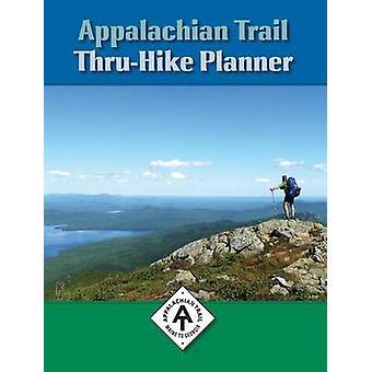 Appalachian Trail Thru-Hike Planner (6th) by David Lauterborn - 97818