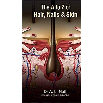 The A to Z of Hair - Nails and Skin by Amanda Neill - 9781921930089 B