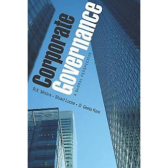 Corporate Governance - A Global Perspective by Stuart Locke - R K Mish