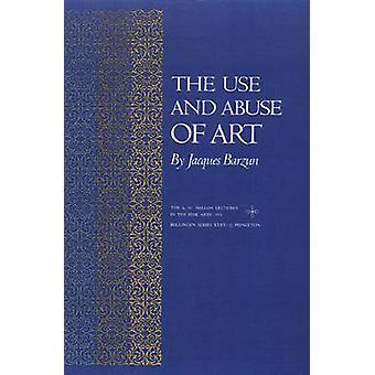 Het gebruik en misbruik van kunst door Jacques Barzun - 9780691018041 boek