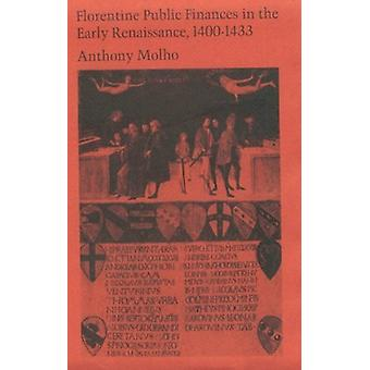 Florentine Public Fincances in Early Renaissance -  1400-1433 by Anth