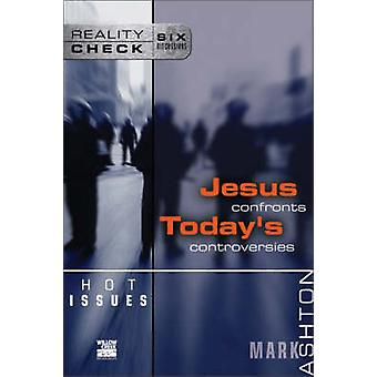 Hot Issues - Jesus Confronts Today's Controversies by Mark Ashton - 97